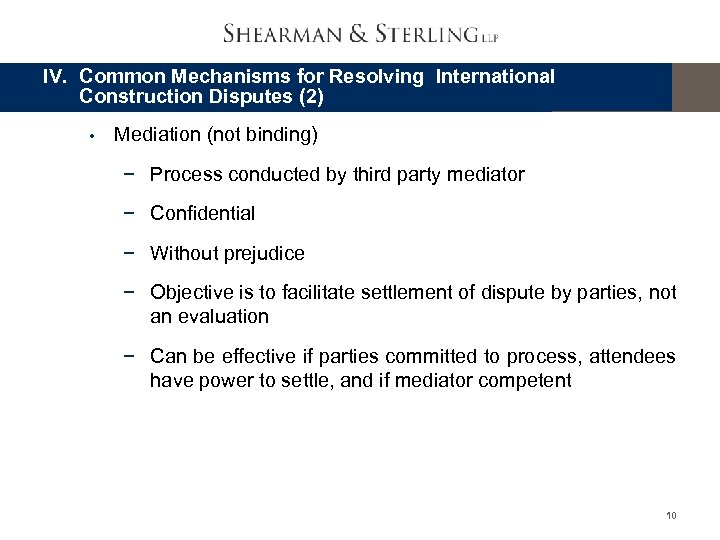 IV. Common Mechanisms for Resolving International Construction Disputes (2) Mediation (not binding) − Process