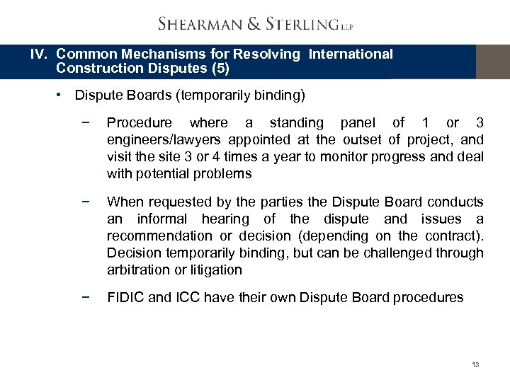 IV. Common Mechanisms for Resolving International Construction Disputes (5) • Dispute Boards (temporarily binding)