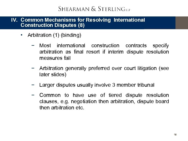 IV. Common Mechanisms for Resolving International Construction Disputes (8) • Arbitration (1) (binding) −