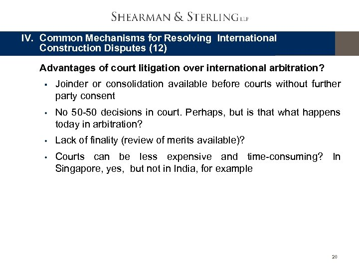 IV. Common Mechanisms for Resolving International Construction Disputes (12) Advantages of court litigation over