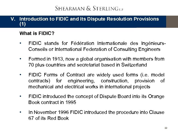 V. Introduction to FIDIC and its Dispute Resolution Provisions (1) What is FIDIC? •