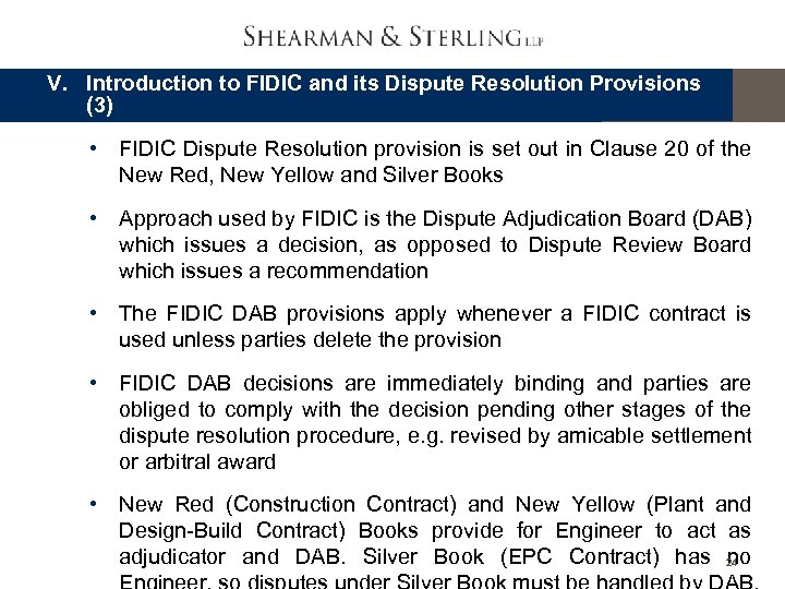 V. Introduction to FIDIC and its Dispute Resolution Provisions (3) • FIDIC Dispute Resolution