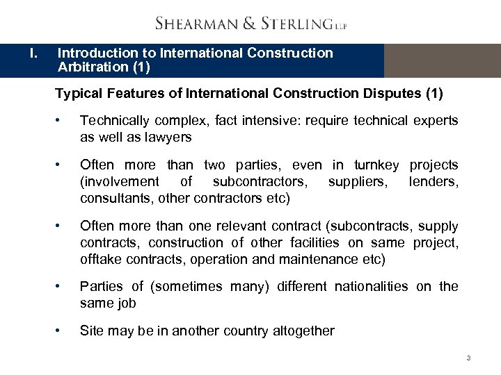 I. Introduction to International Construction Arbitration (1) Typical Features of International Construction Disputes (1)