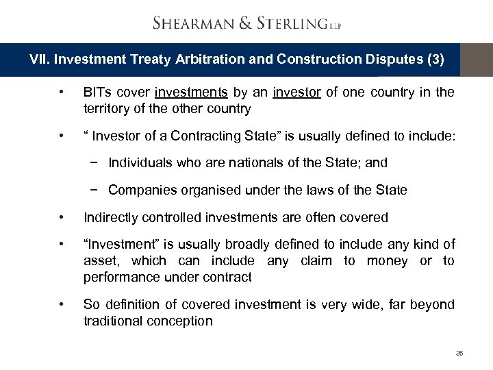 VII. Investment Treaty Arbitration and Construction Disputes (3) • BITs cover investments by an