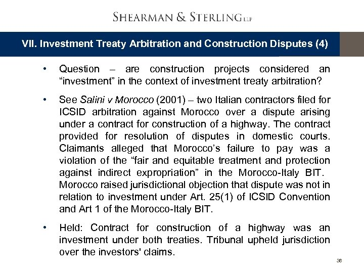 VII. Investment Treaty Arbitration and Construction Disputes (4) • Question – are construction projects
