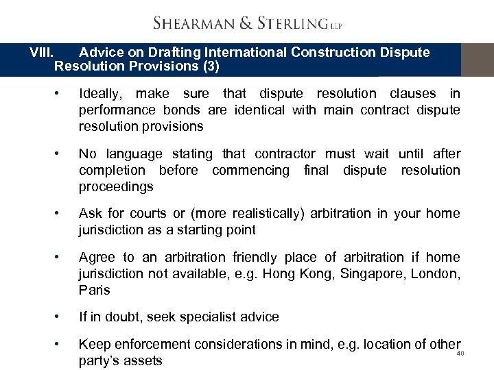 VIII. Advice on Drafting International Construction Dispute Resolution Provisions (3) • Ideally, make sure