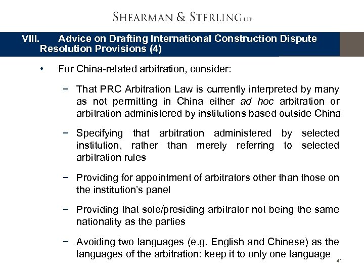 VIII. Advice on Drafting International Construction Dispute Resolution Provisions (4) • For China-related arbitration,