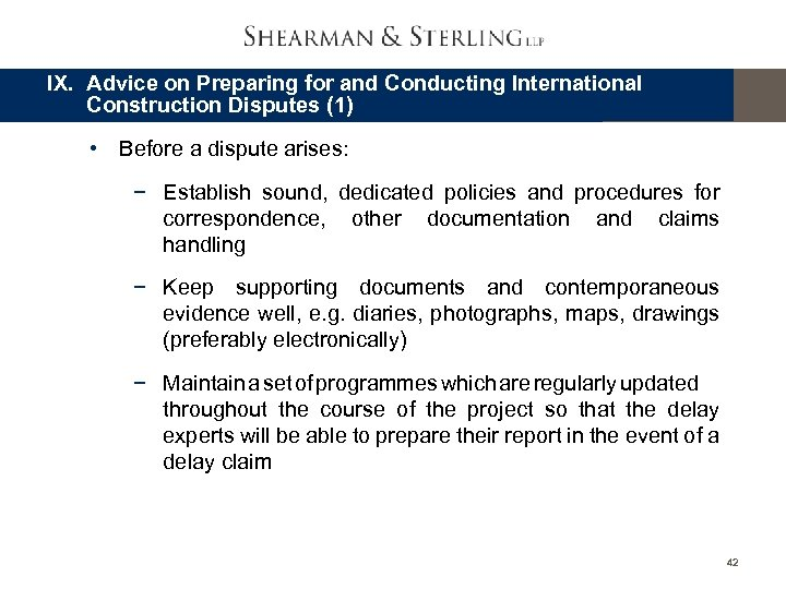 IX. Advice on Preparing for and Conducting International Construction Disputes (1) • Before a