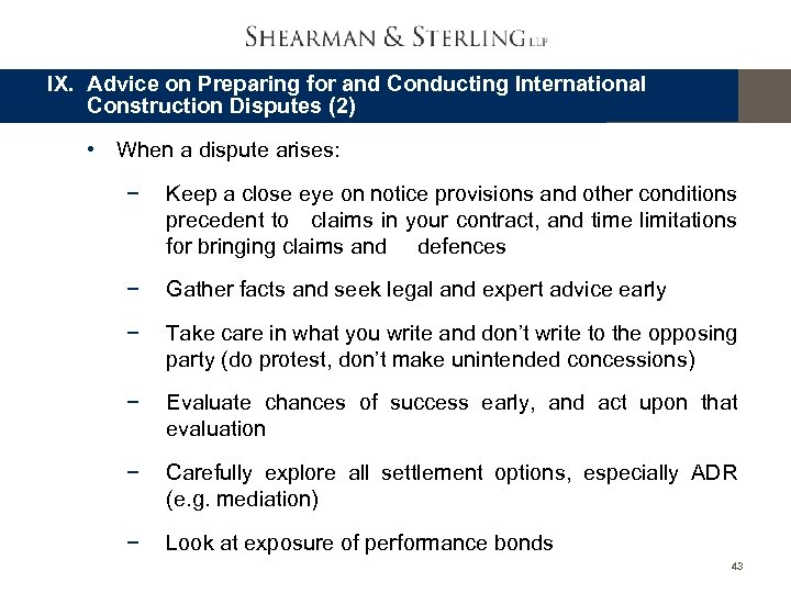 IX. Advice on Preparing for and Conducting International Construction Disputes (2) • When a