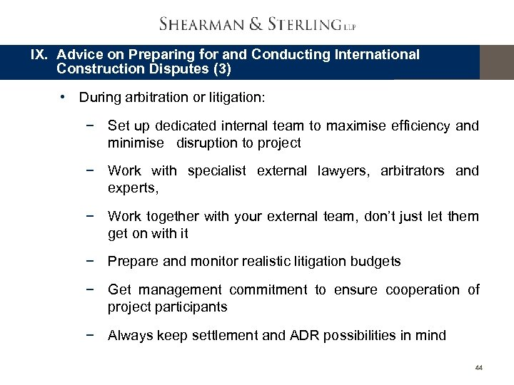 IX. Advice on Preparing for and Conducting International Construction Disputes (3) • During arbitration
