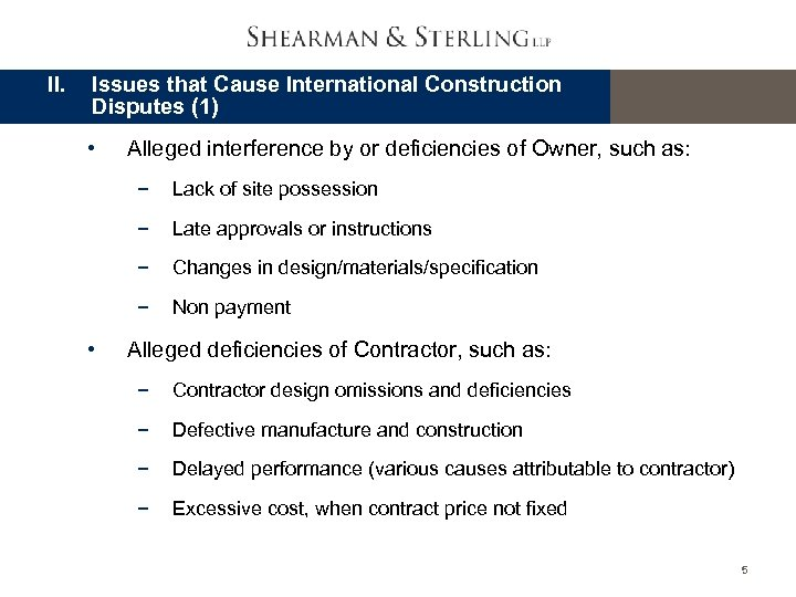 II. Issues that Cause International Construction Disputes (1) • Alleged interference by or deficiencies