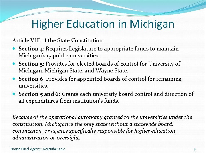 Higher Education in Michigan Article VIII of the State Constitution: Section 4: Requires Legislature