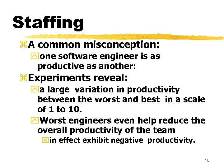 Staffing z. A common misconception: yone software engineer is as productive as another: z.