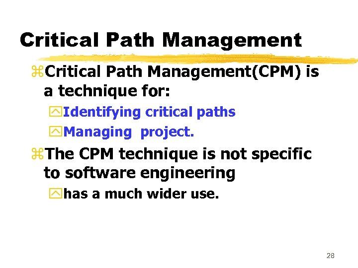 Critical Path Management z. Critical Path Management(CPM) is a technique for: y. Identifying critical