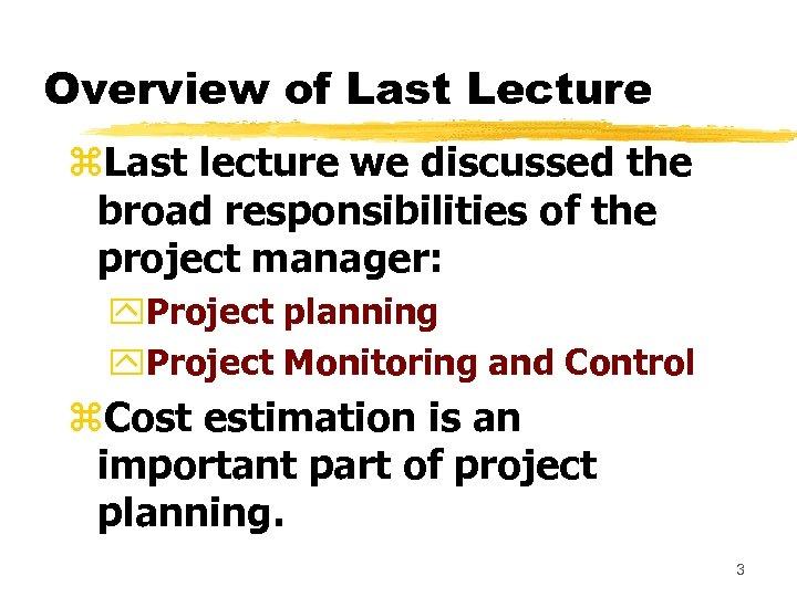 Overview of Last Lecture z. Last lecture we discussed the broad responsibilities of the