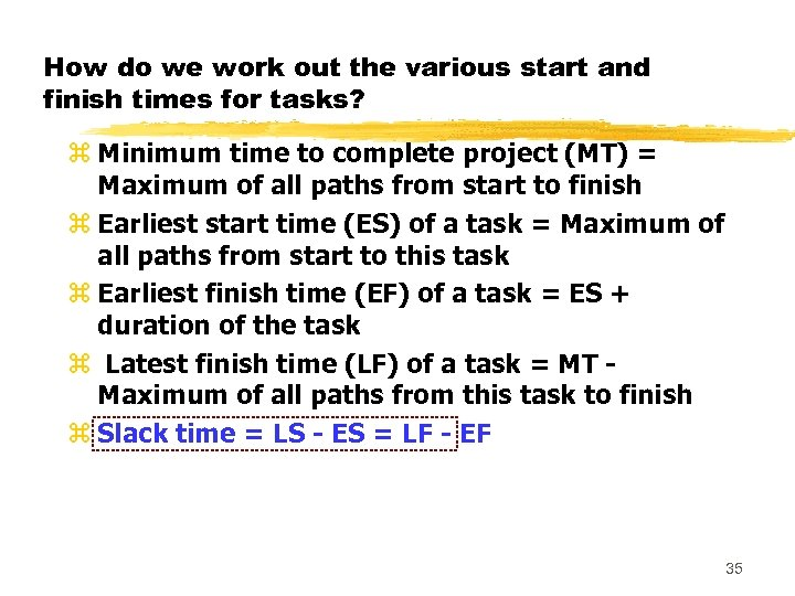 How do we work out the various start and finish times for tasks? z