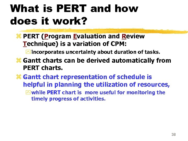 What is PERT and how does it work? z PERT (Program Evaluation and Review