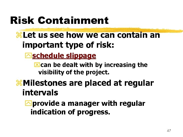 Risk Containment z. Let us see how we can contain an important type of