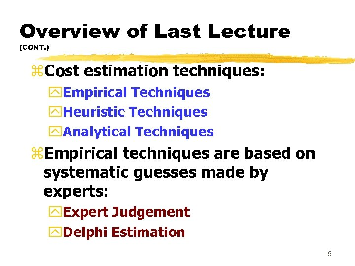 Overview of Last Lecture (CONT. ) z. Cost estimation techniques: y. Empirical Techniques y.