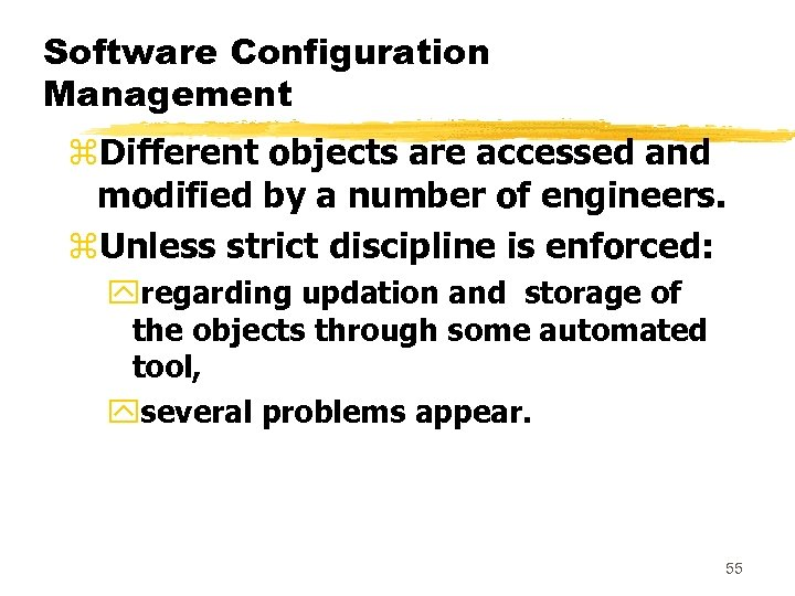 Software Configuration Management z. Different objects are accessed and modified by a number of