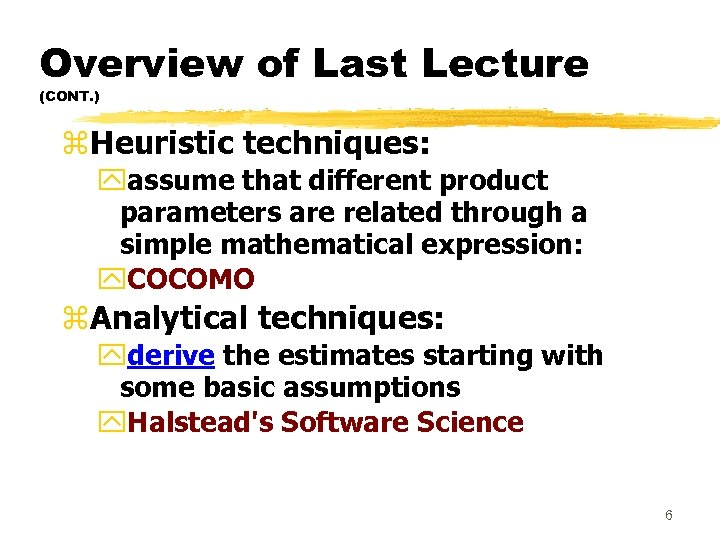 Overview of Last Lecture (CONT. ) z. Heuristic techniques: yassume that different product parameters