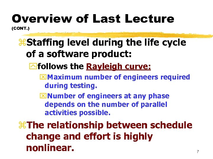 Overview of Last Lecture (CONT. ) z. Staffing level during the life cycle of