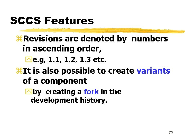 SCCS Features z. Revisions are denoted by numbers in ascending order, ye. g, 1.