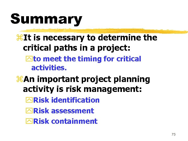 Summary z. It is necessary to determine the critical paths in a project: yto