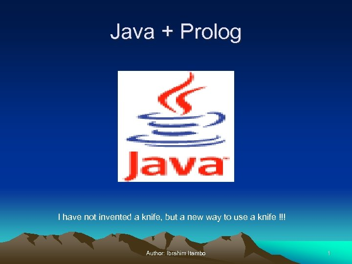 Java + Prolog I have not invented a knife, but a new way to