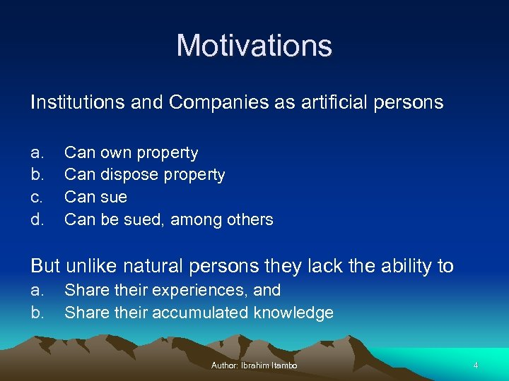 Motivations Institutions and Companies as artificial persons a. b. c. d. Can own property