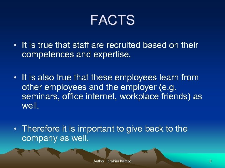 FACTS • It is true that staff are recruited based on their competences and