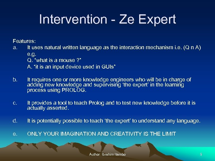 Intervention - Ze Expert Features: a. It uses natural written language as the interaction