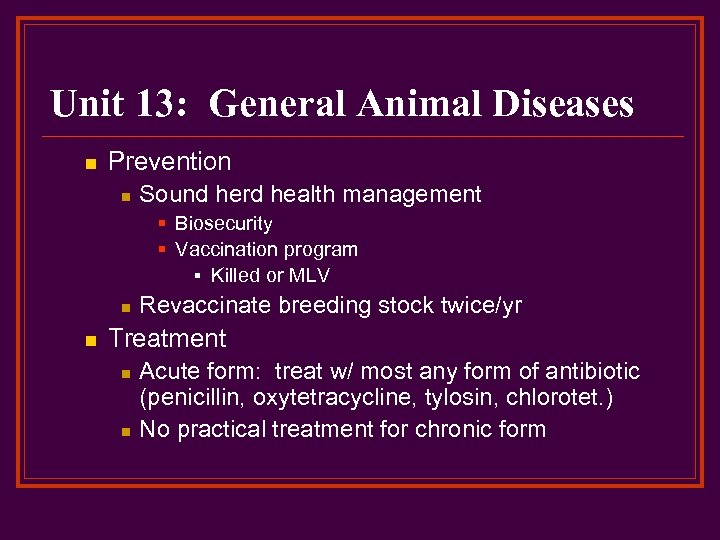 Unit 13: General Animal Diseases n Prevention n Sound herd health management § Biosecurity