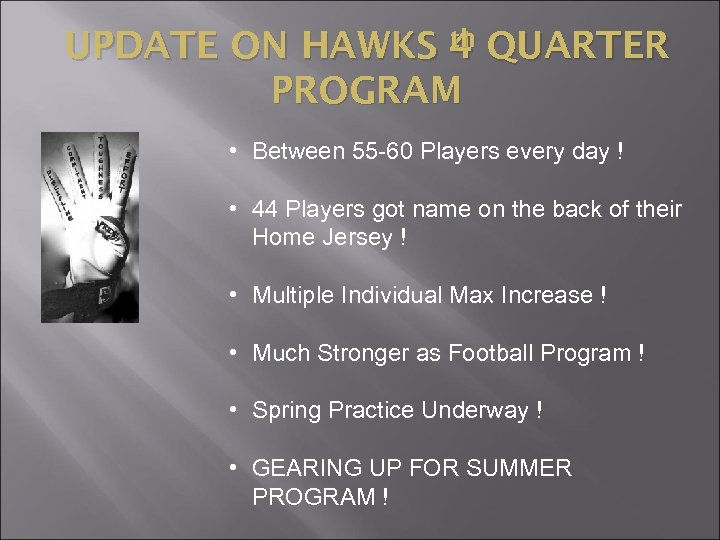 th UPDATE ON HAWKS 4 QUARTER PROGRAM • Between 55 -60 Players every day