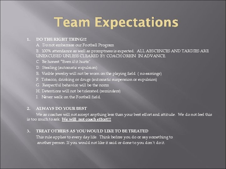 Team Expectations 1. DO THE RIGHT THING!!! A. Do not embarrass our Football Program