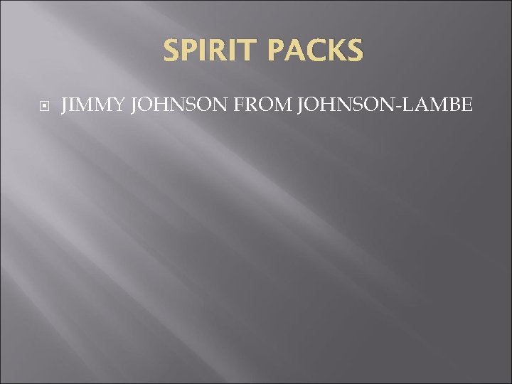 SPIRIT PACKS JIMMY JOHNSON FROM JOHNSON-LAMBE