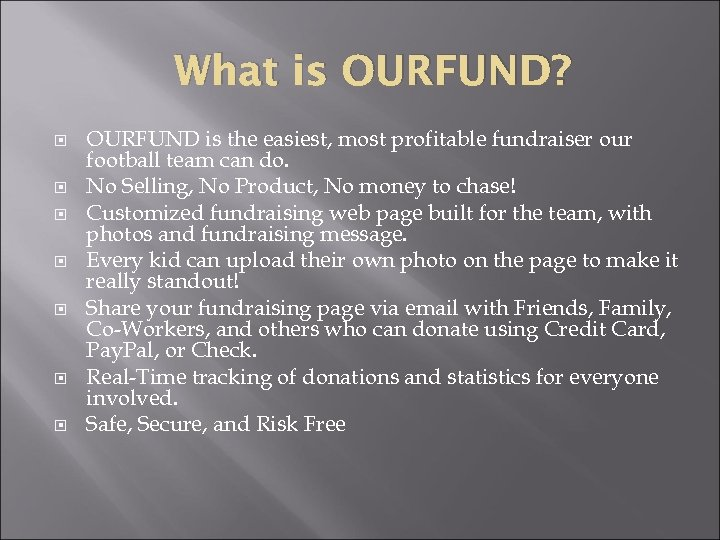 What is OURFUND? OURFUND is the easiest, most profitable fundraiser our football team can