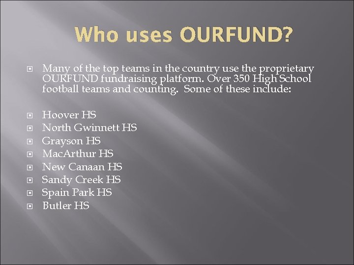 Who uses OURFUND? Many of the top teams in the country use the proprietary