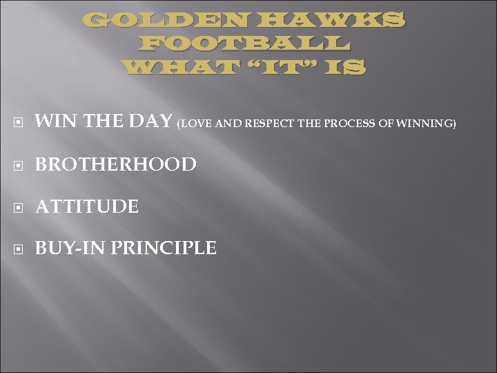 "GOLDEN HAWKS FOOTBALL WHAT ""IT"" IS WIN THE DAY (LOVE AND RESPECT THE PROCESS"