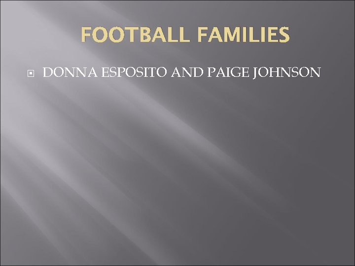 FOOTBALL FAMILIES DONNA ESPOSITO AND PAIGE JOHNSON