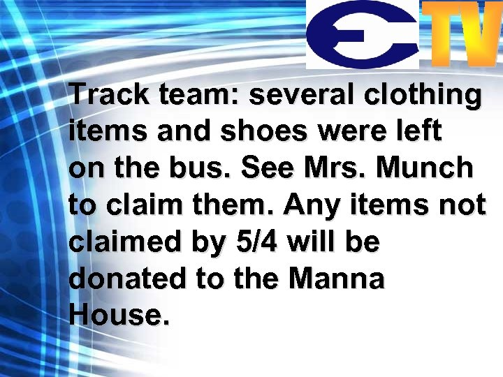Track team: several clothing items and shoes were left on the bus. See Mrs.