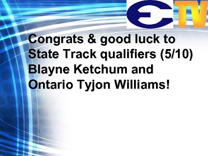 Congrats & good luck to State Track qualifiers (5/10) Blayne Ketchum and Ontario Tyjon
