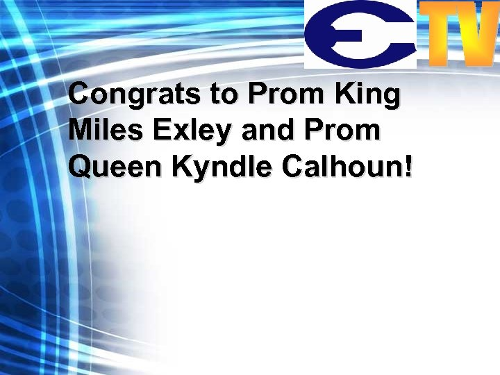 Congrats to Prom King Miles Exley and Prom Queen Kyndle Calhoun!