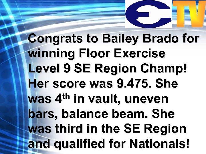 Congrats to Bailey Brado for winning Floor Exercise Level 9 SE Region Champ! Her