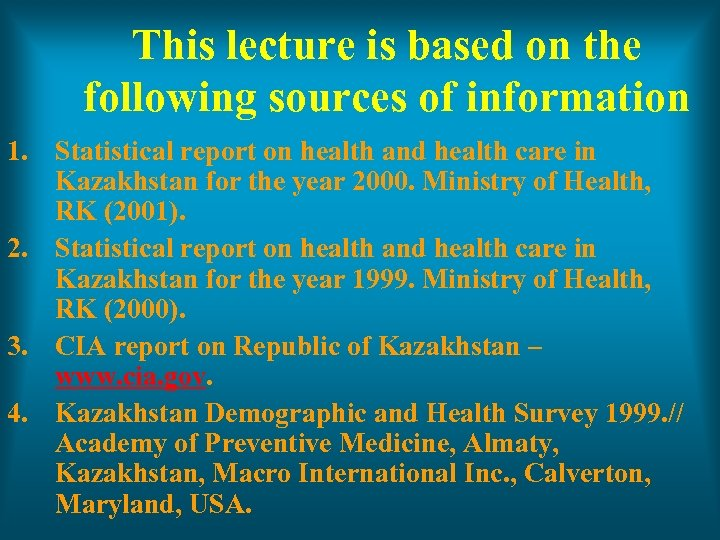 This lecture is based on the following sources of information 1. Statistical report on