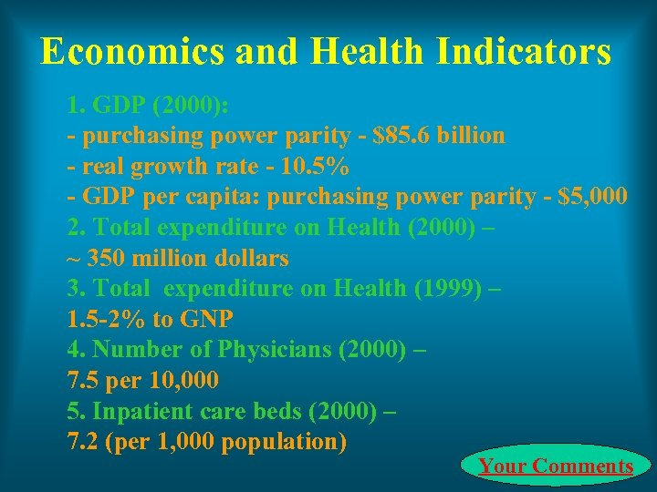 Economics and Health Indicators 1. GDP (2000): - purchasing power parity - $85. 6
