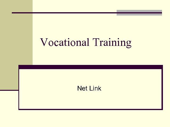 Vocational Training Net Link