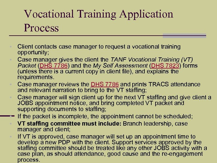 Vocational Training Application Process § § § § Client contacts case manager to request
