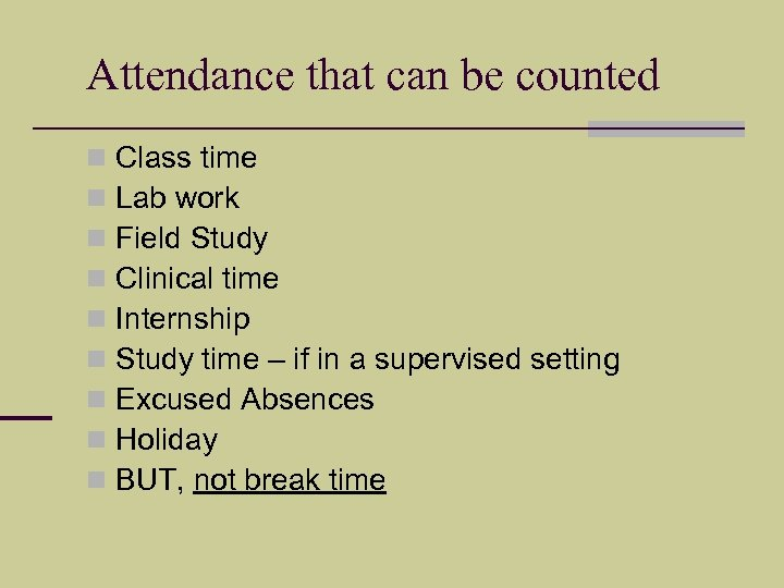 Attendance that can be counted n n n n n Class time Lab work