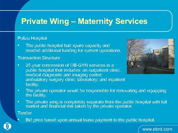 Private Wing – Maternity Services Polizu Hospital • The public hospital had spare capacity